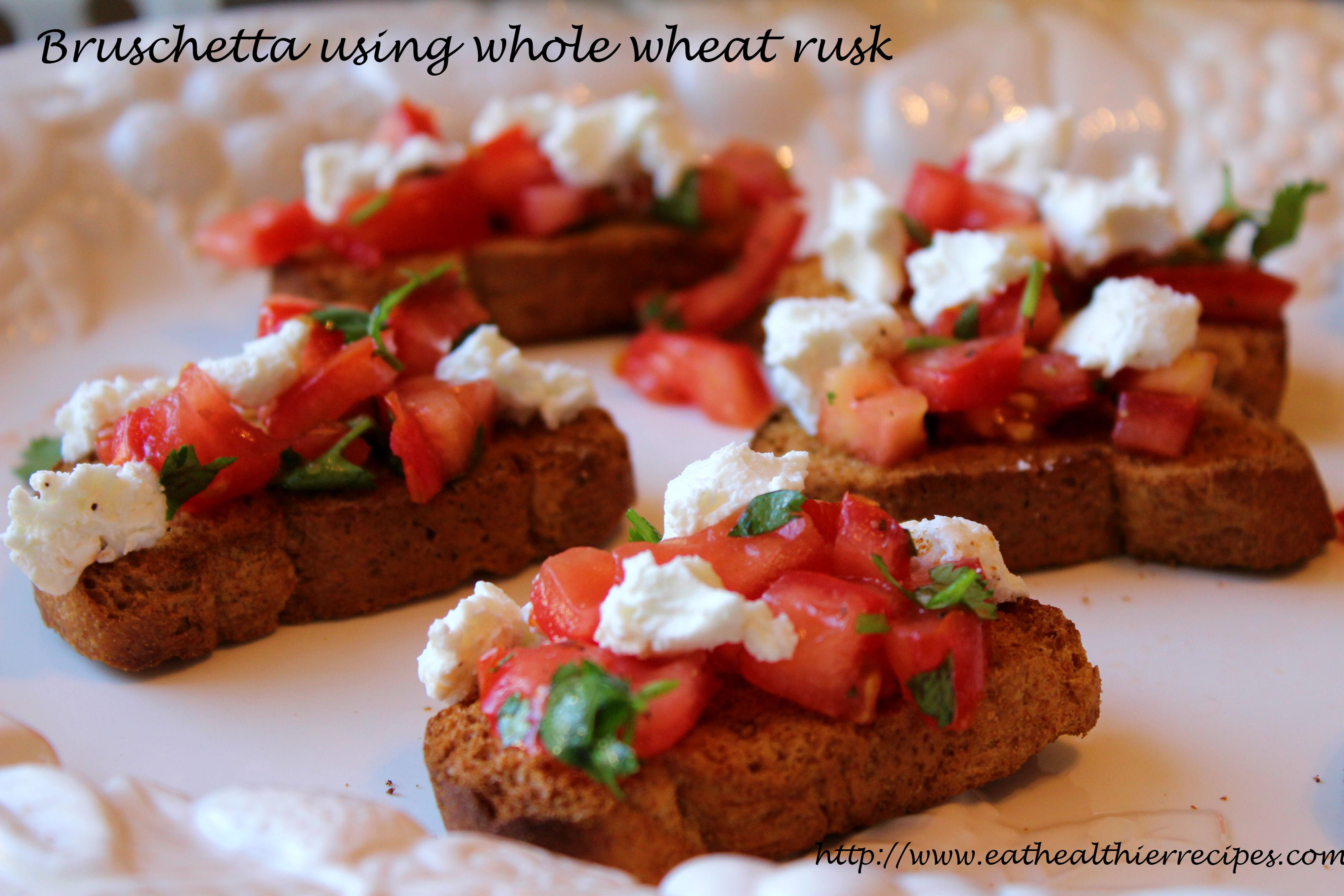 Bruschetta Using Whole Wheat Rusk