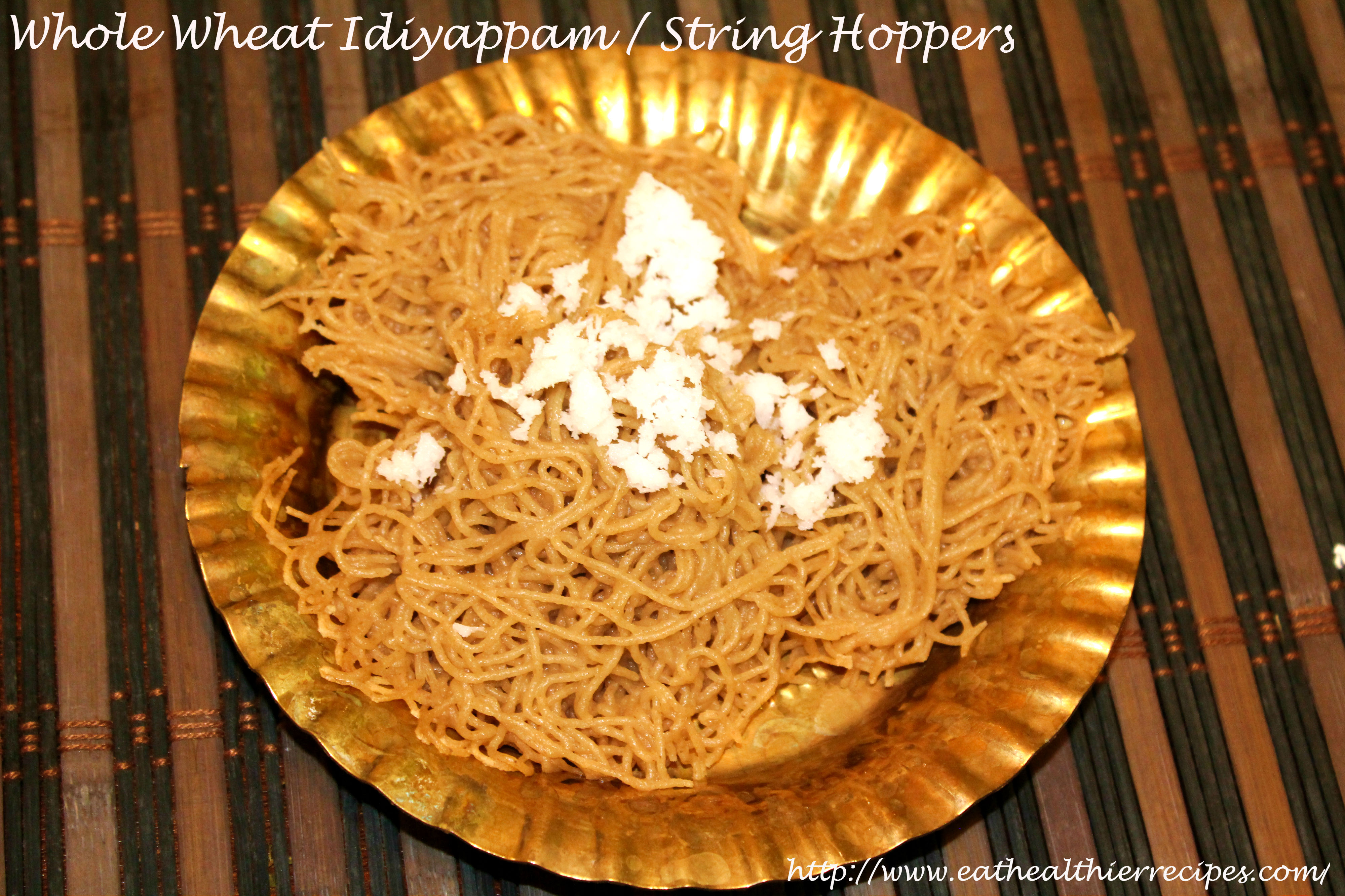 Whole Wheat Idiyappam/ String Hoppers