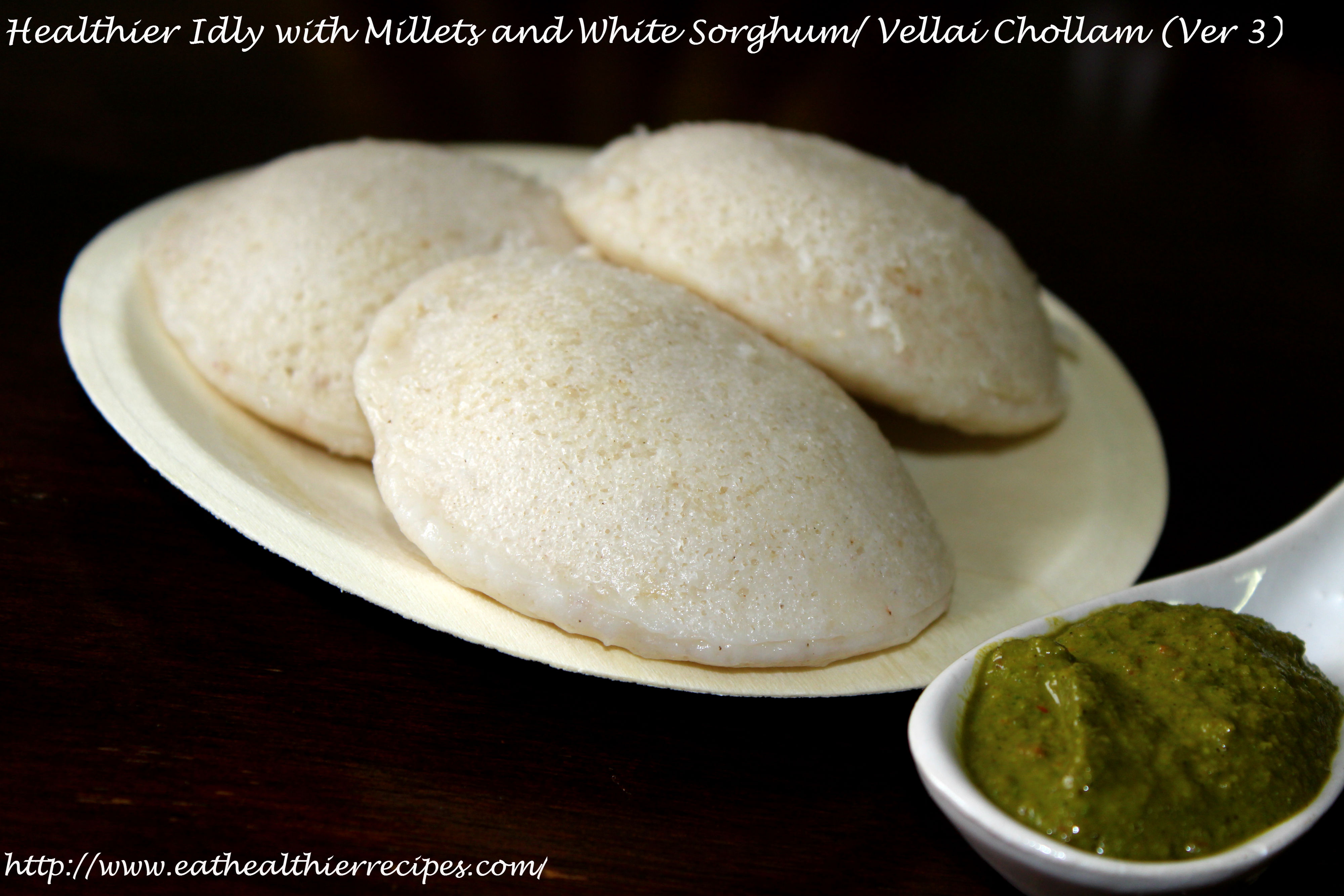 Healthier Idly with Millets and White Sorghum/ Vellai Chollam (Ver 3)