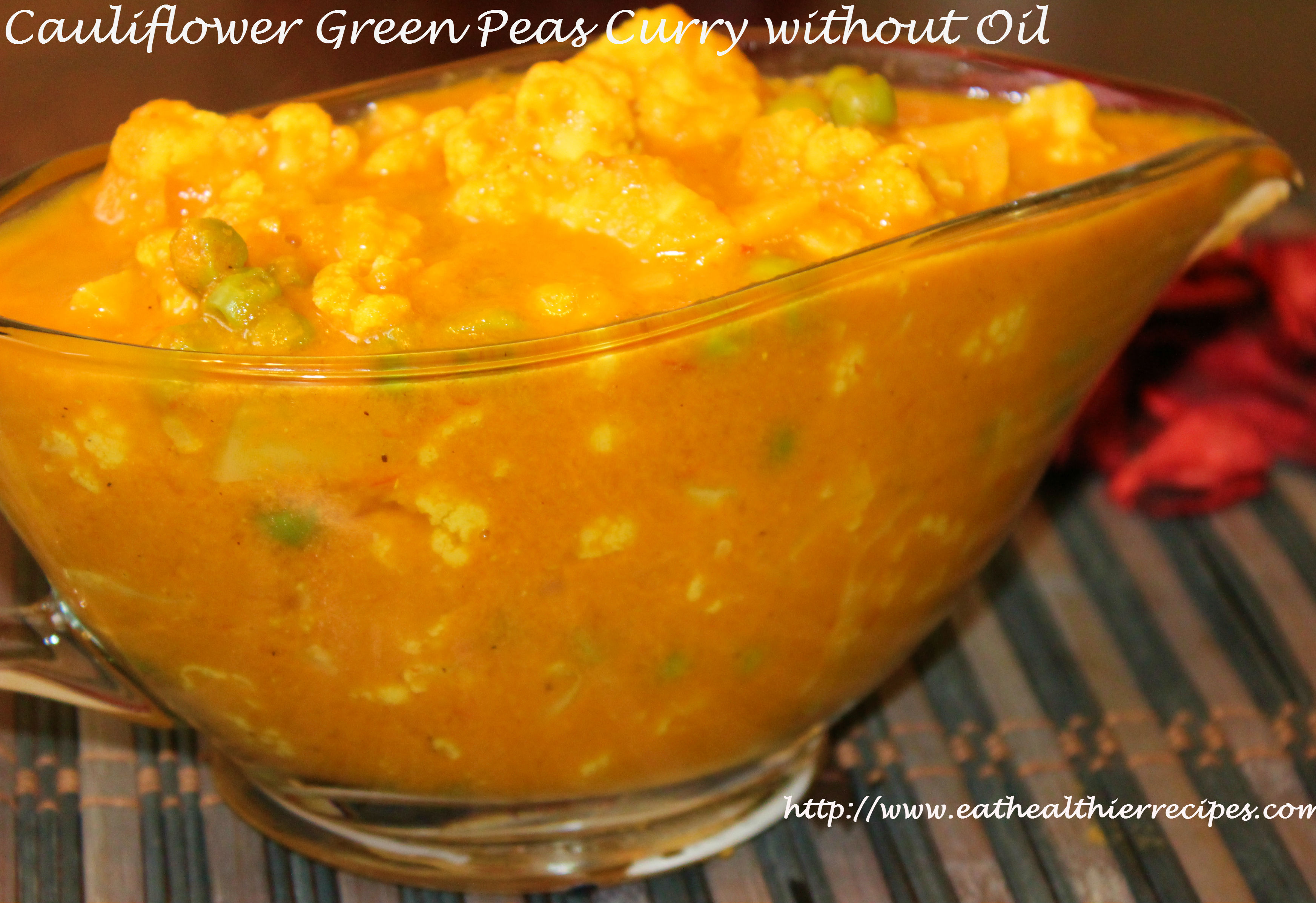 Cauliflower Green Peas Curry without Oil