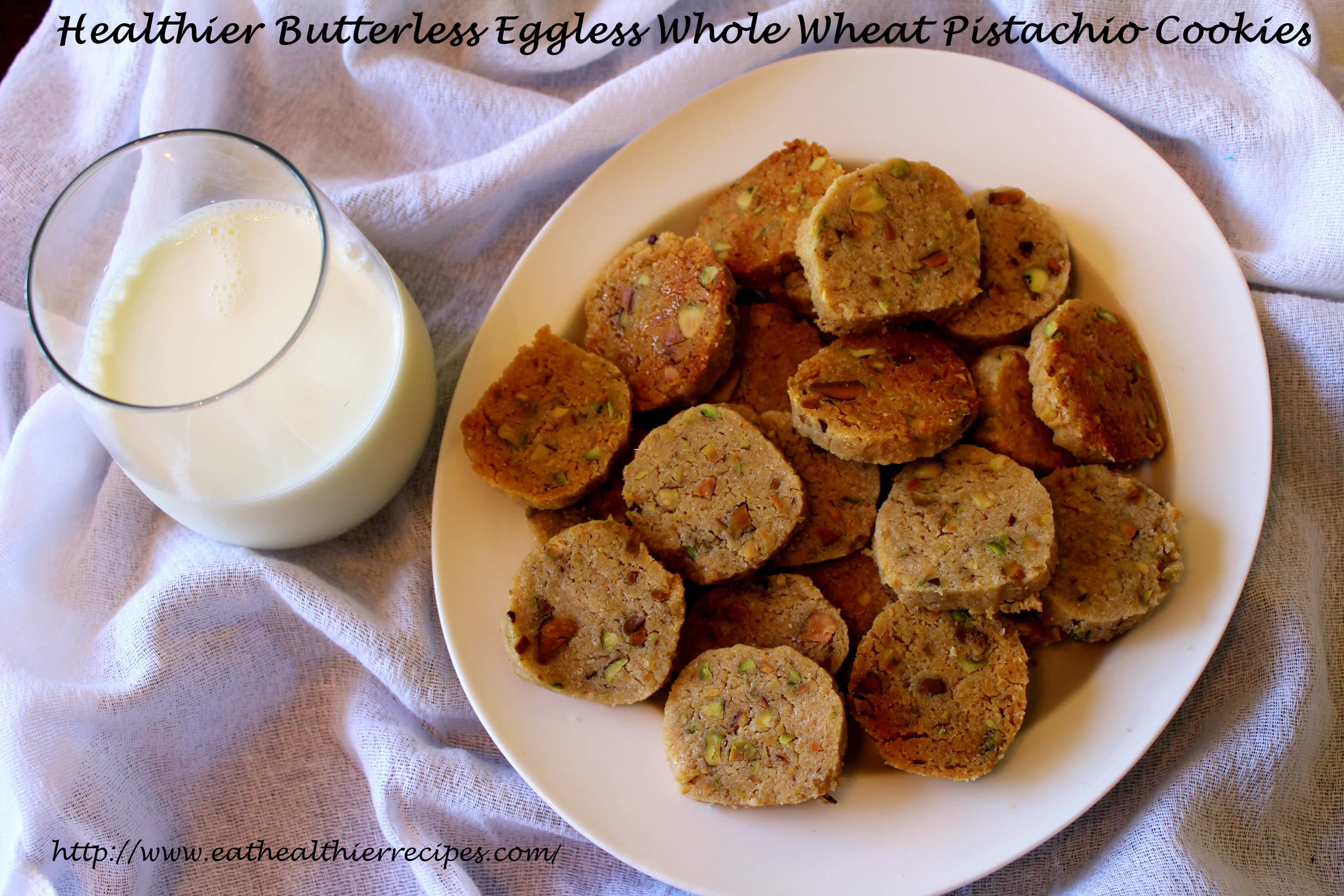 Healthier Butterless Eggless Whole Wheat Pistachio Cookies.