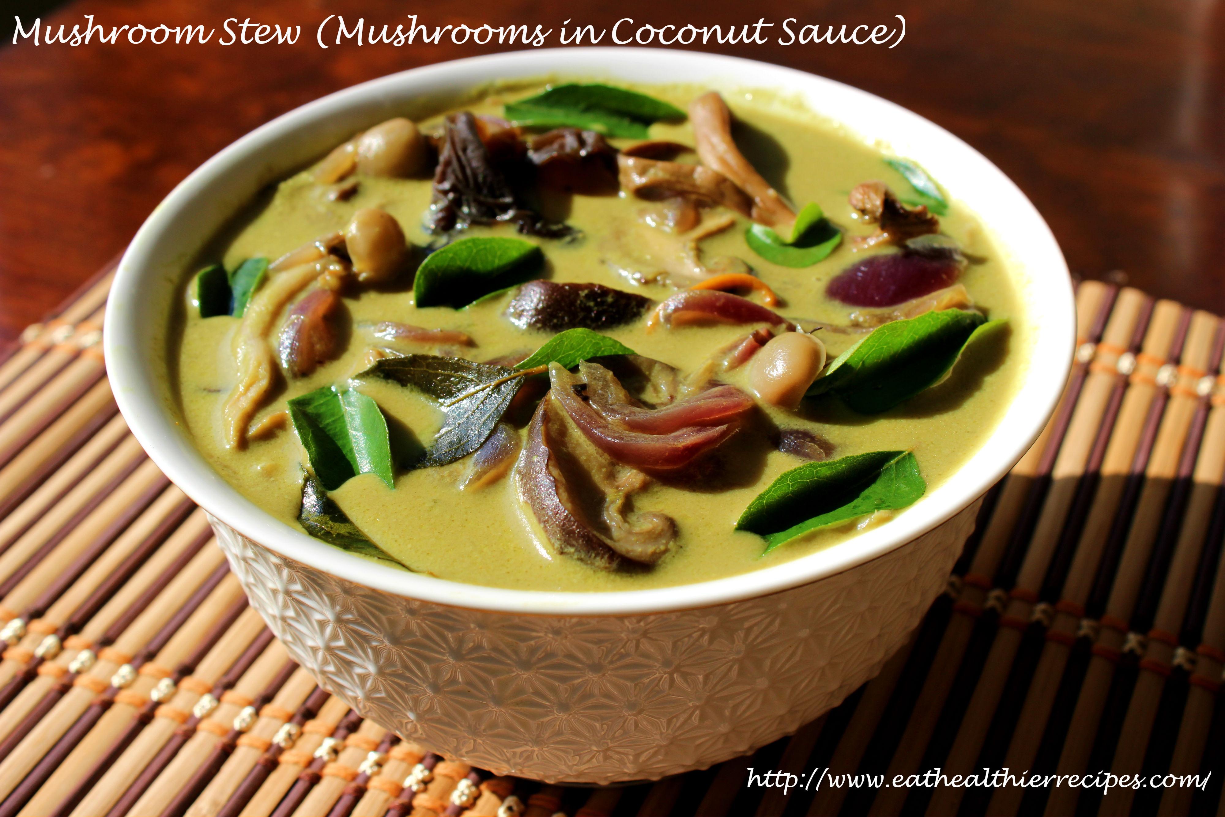 Mushroom Stew (Mushrooms in Coconut Sauce)